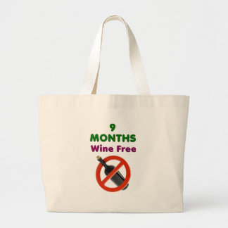 9 months wine free, pregnant mom, pregnancy gift large tote bag