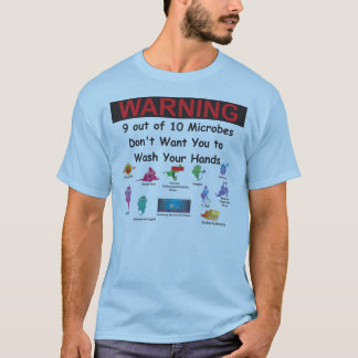 9 Out of 10 Microbes Don't Want You To... T-Shirt