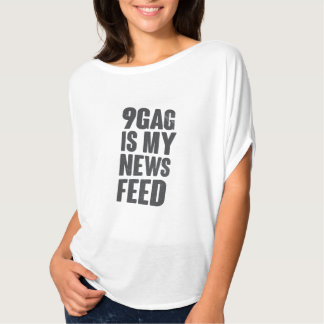 9gag is my news feed T-Shirt