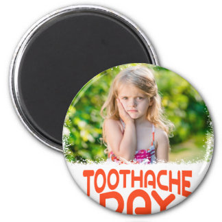 9th February - Toothache Day - Appreciation Day Magnet