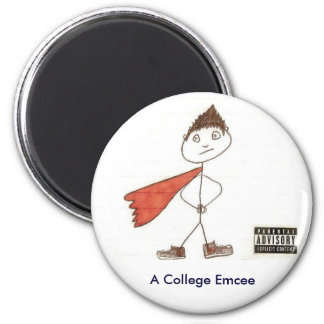A1, A College Emcee 6 Cm Round Magnet
