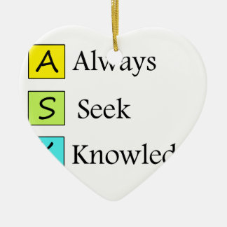 a always s seek k knowledge ceramic ornament
