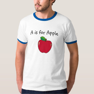 A-Apple, A is for Apple T-Shirt