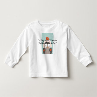 """A Baby Is God'S Opinion That Life Should Go On."" Toddler T-Shirt"