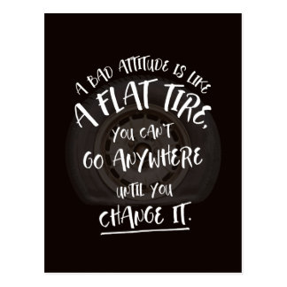 A bad attitude is like a flat tire... postcard