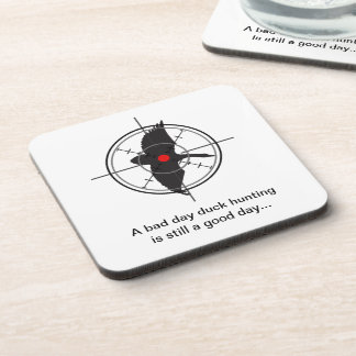 A bad day duck hunting is still a good day coasters
