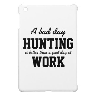 A Bad Day Hunting Better Than a Good Day at Work iPad Mini Cover