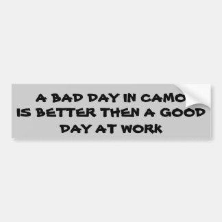 A Bad day  in Camo Bumper Sticker