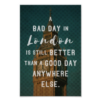 A bad day in London... - quote poster