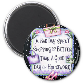 A Bad Day Spent Shopping 6 Cm Round Magnet
