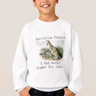 A Bad Worker Blames - Australian Sweatshirt