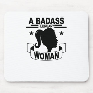A BADASS FEBRUARY WOMAN . MOUSE PAD
