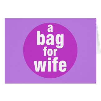 A Bag For Wife Card