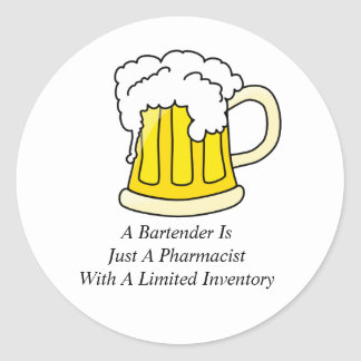 A Bartender Is Just A Pharmacist Classic Round Sticker