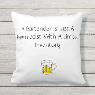 A Bartender Is Just a Pharmacist With A Limited Outdoor Cushion
