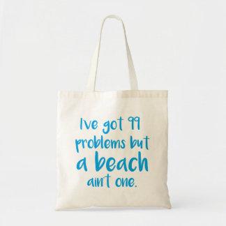 A Beach Ain't One Tote Bag