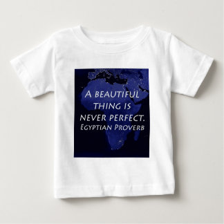 A Beautiful Thing - Egyptian Proverb Baby T-Shirt