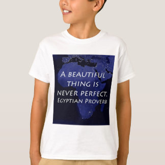 A Beautiful Thing - Egyptian Proverb T-Shirt