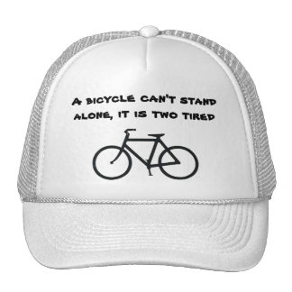 A bicycle can't stand alone, it is two ti... cap