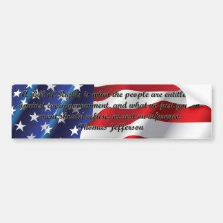 A Bill of Rights - Thomas Jefferson Bumper Sticker