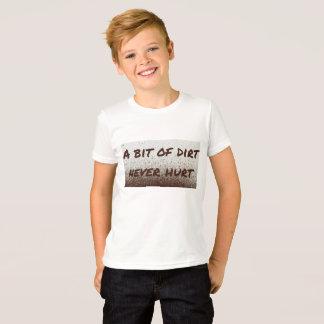 A bit of dirt never hurt! T-Shirt