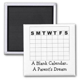 A Blank Calendar..A Parent's D... Square Magnet