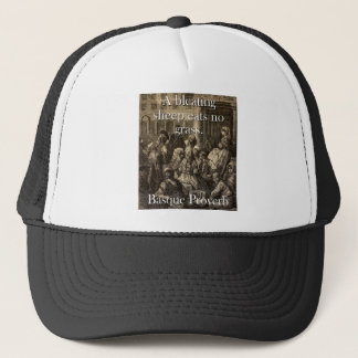 A Bleating Sheep Eats - Basque Proverb Trucker Hat