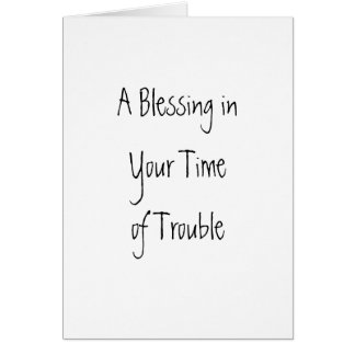 A Blessing inYour Time of Trouble Card