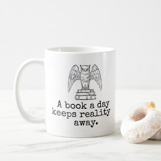 A book a day keeps reality away book lover hipster coffee mug