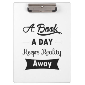 A Book A Day Keeps Reality Away Clipboard