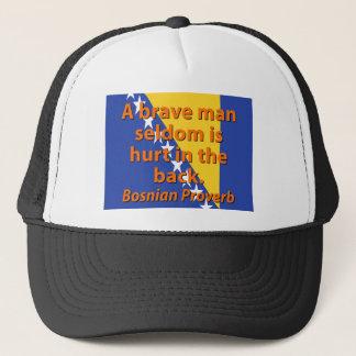 A Brave Man Seldom - Bosnian Proverb Trucker Hat
