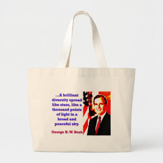 A Brilliant Diversity - George H W Bush Large Tote Bag