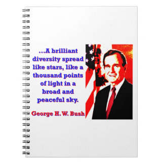 A Brilliant Diversity - George H W Bush Notebook