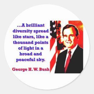 A Brilliant Diversity - George H W Bush Round Sticker