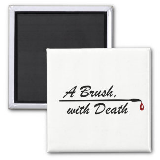A Brush, with Death magnet