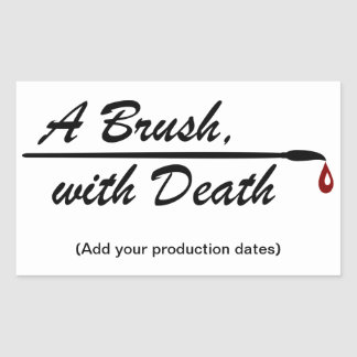 A Brush, with Death Sticker