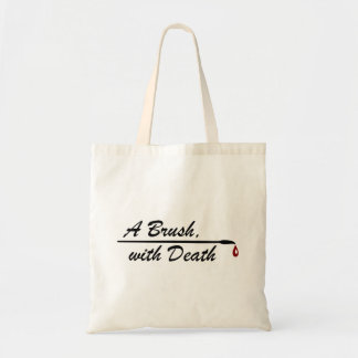 A Brush, with Death tote bag