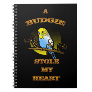 A Budgie Stole My Heart Notebook