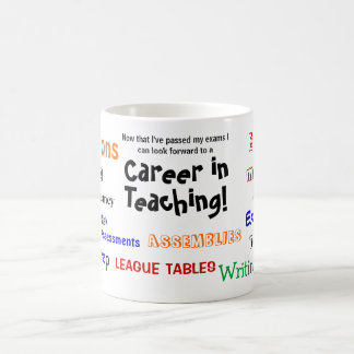 A Career in Teaching! Funny Exam Success Coffee Mug
