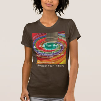 A Case for the Arts T-Shirt