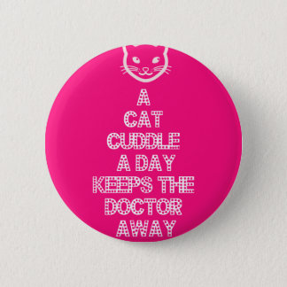 A Cat Cuddle A Day Keeps The Doctor Away 6 Cm Round Badge