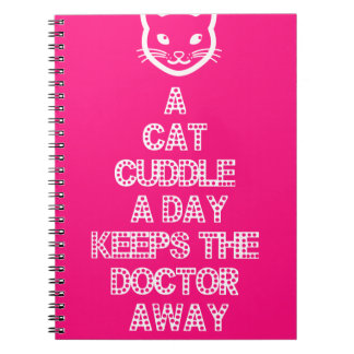 A Cat Cuddle A Day Keeps The Doctor Away Spiral Notebook