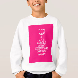 A Cat Cuddle A Day Keeps The Doctor Away Sweatshirt