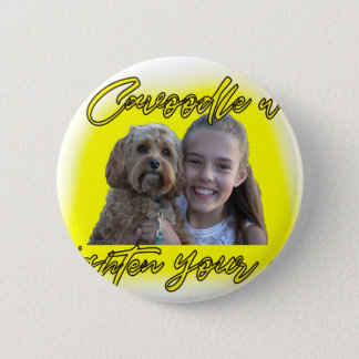 A Cavoodle will Brighten your Day. 6 Cm Round Badge