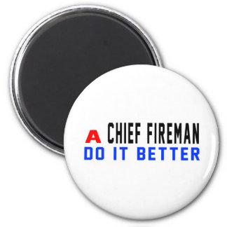 A Chief fireman Do It Better Refrigerator Magnet