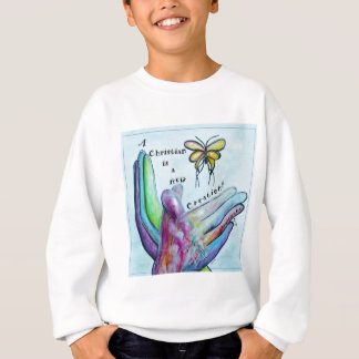 A Christian is a New Creation Sweatshirt