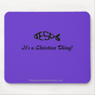 A Christian Thing Mouse Pads