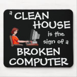 A Clean House Is The Sign Of A Broken Computer
