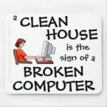 A Clean House Is The Sign Of A Broken Computer Mouse Mat
