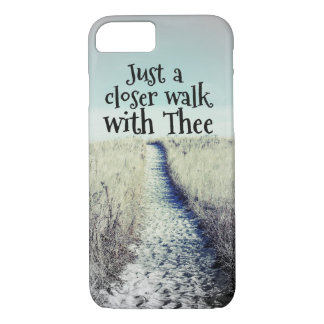 A Closer Walk with Thee iPhone 7 Case